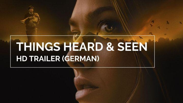 Trailer: Things heard andseen