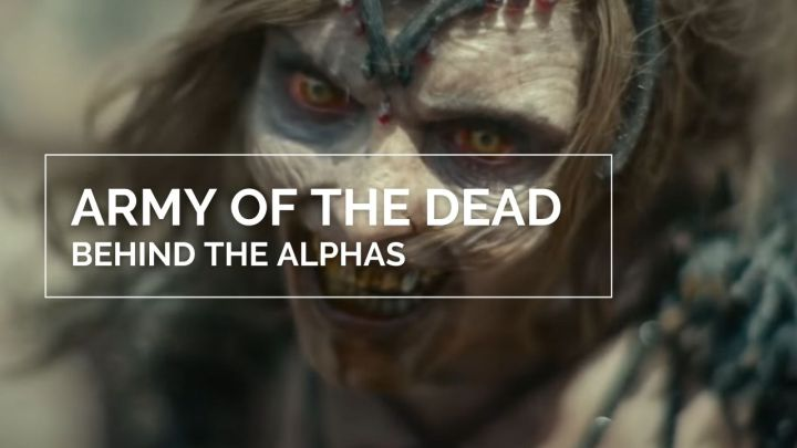 Behind the Scenes: Army of the Dead – AlphaZombies