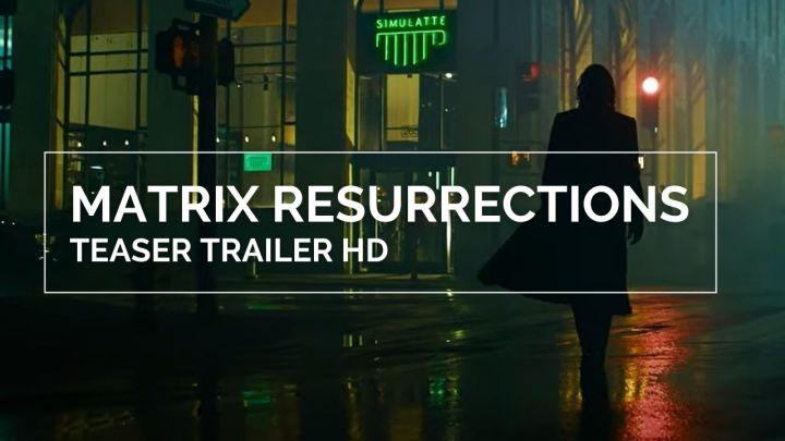Teaser Trailer: The Matrix:Resurrections