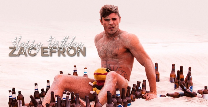 Happy Birthday ZacEfron!